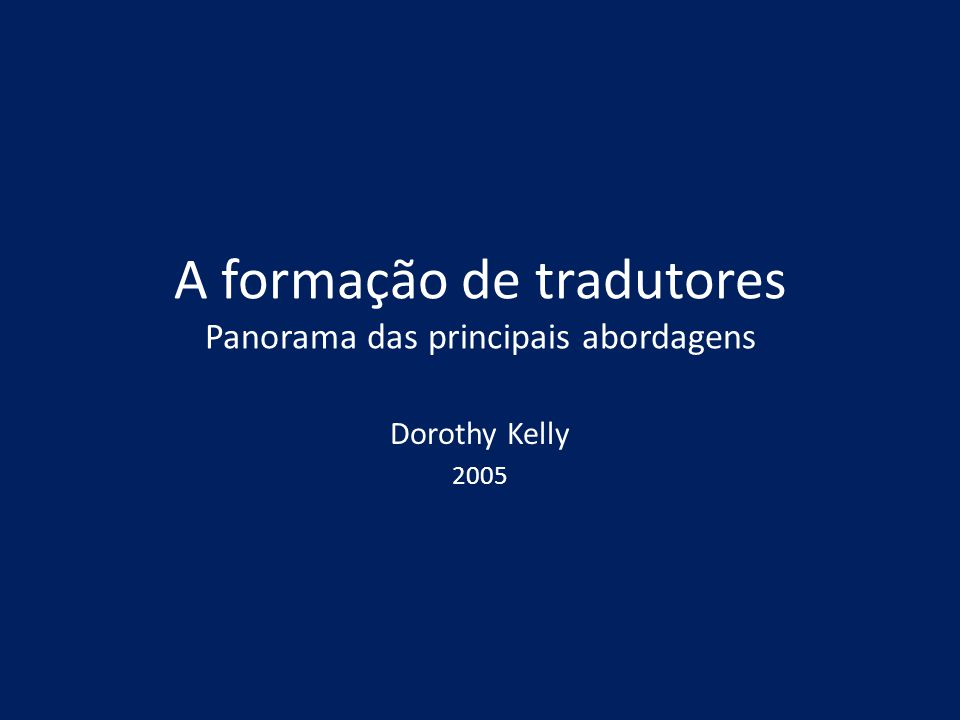 KELLY, Dorothy (2005) Setting the Scene.In: A Handbook for Translator Trainers.