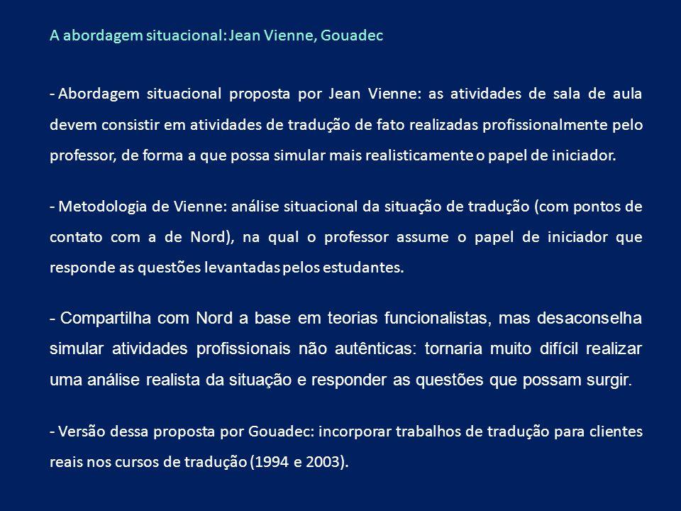 A abordagem situacional: Jean Vienne, Gouadec - Abordagem situacional proposta por Jean Vienne: as atividades de sala de aula devem consistir em ativi