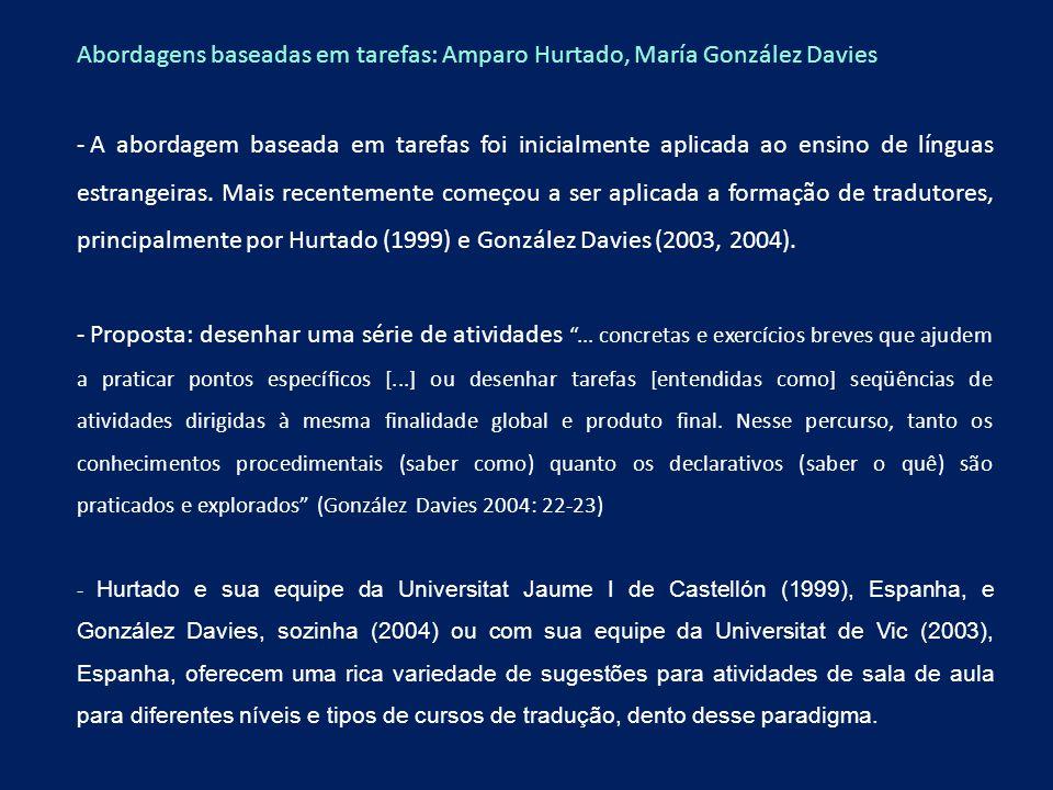 Abordagens baseadas em tarefas: Amparo Hurtado, María González Davies - A abordagem baseada em tarefas foi inicialmente aplicada ao ensino de línguas