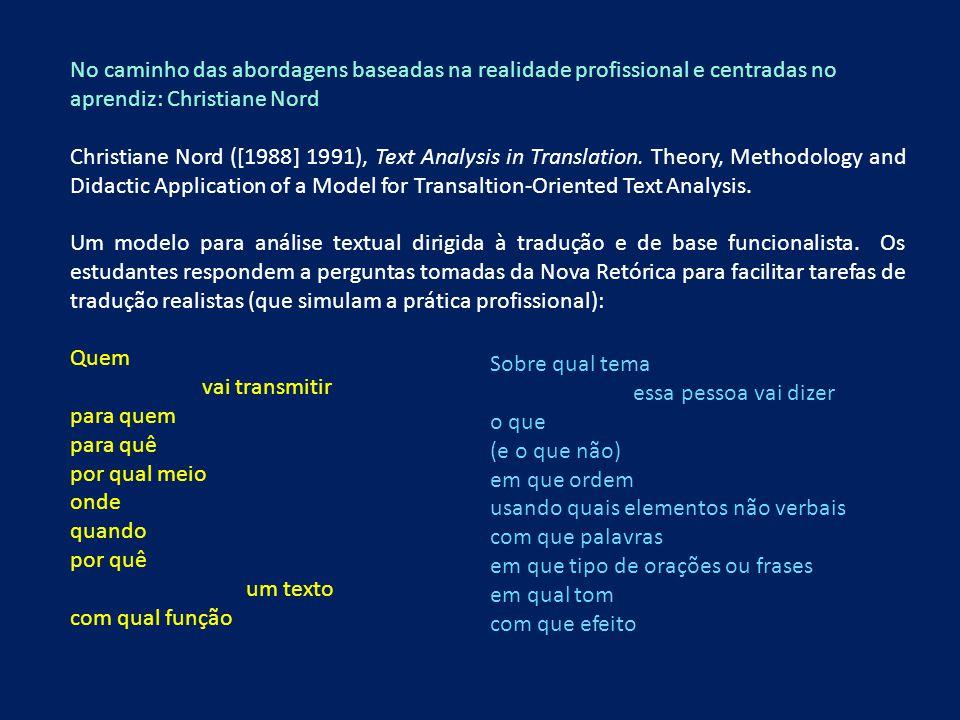 No caminho das abordagens baseadas na realidade profissional e centradas no aprendiz: Christiane Nord Christiane Nord ([1988] 1991), Text Analysis in
