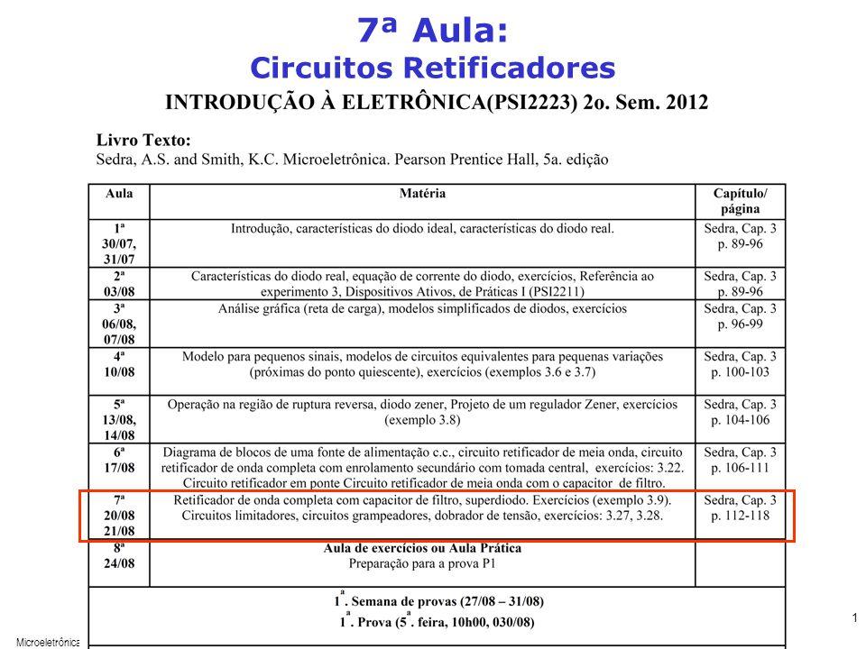 Microeletrônica – Quinta Edição Sedra/Smith 2 7ª Aula: Circuitos Retificadores - Finalizar a matéria e exercícios.
