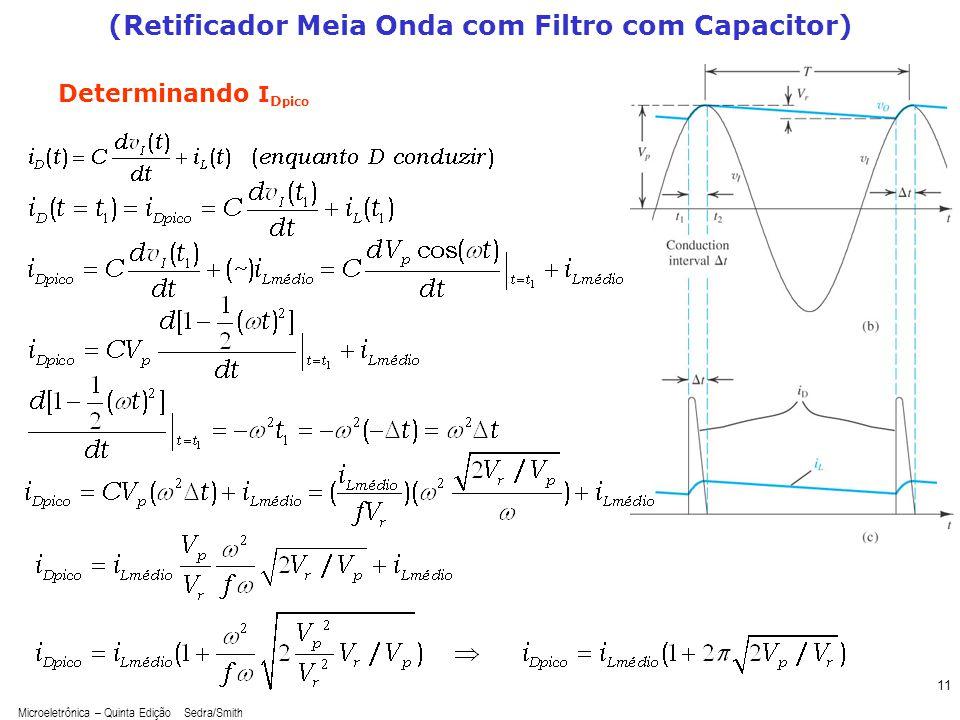 Microeletrônica – Quinta Edição Sedra/Smith 11 (Retificador Meia Onda com Filtro com Capacitor) Determinando I D pico