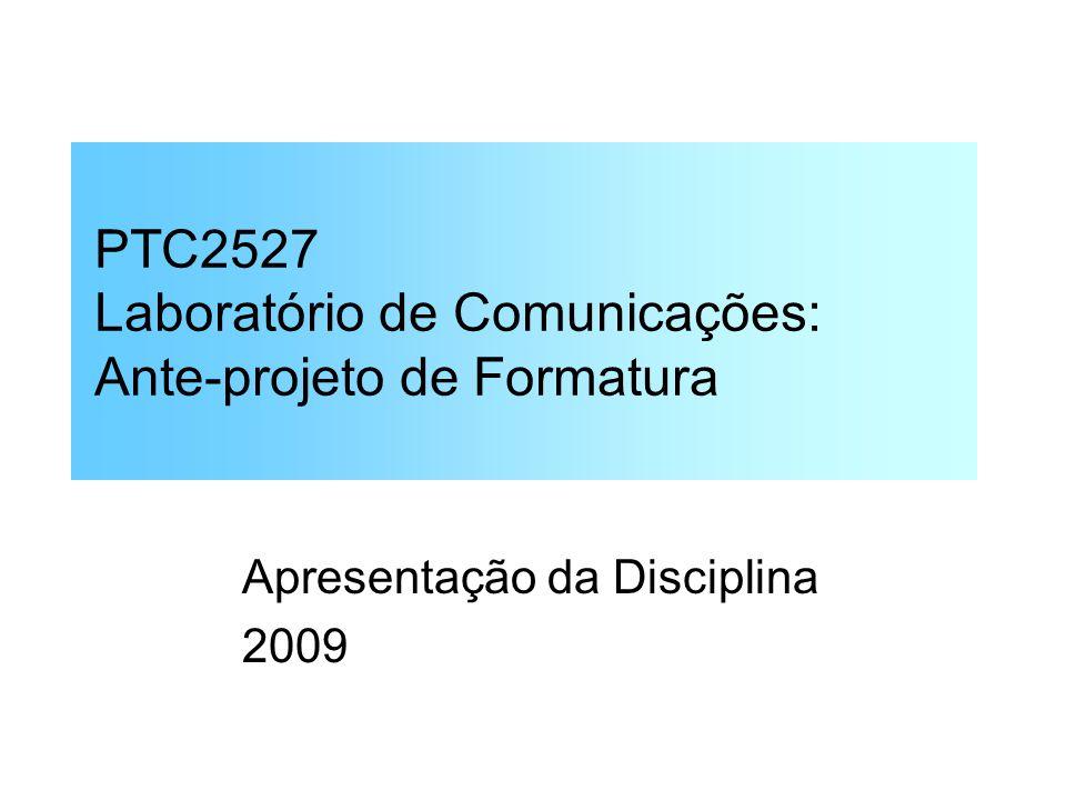 PTC2527 – GS - 07 1 / 61 PTC2527 Laboratório de Comunicações: Ante-projeto de Formatura Apresentação da Disciplina 2009