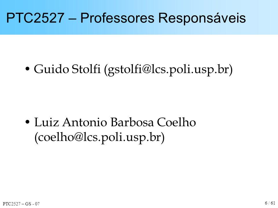 PTC2527 – GS - 07 7 / 61 PTC2527 – Cronograma de Aulas (preliminar) Aula:Tema: 1Apresentação da disciplina; recomendações, sugestões de temas, critérios de avaliação.