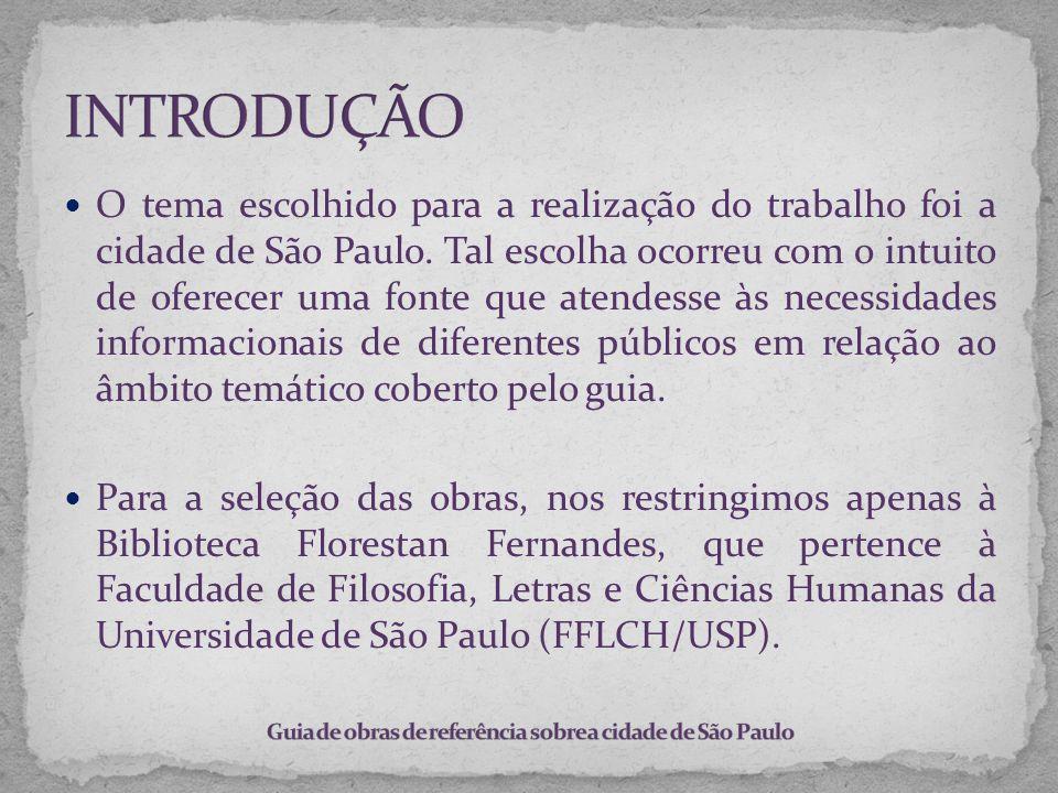 O tema escolhido para a realização do trabalho foi a cidade de São Paulo. Tal escolha ocorreu com o intuito de oferecer uma fonte que atendesse às nec
