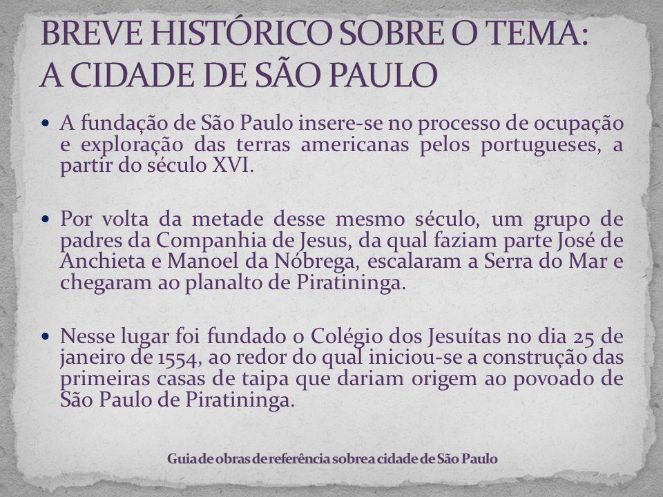 A fundação de São Paulo insere-se no processo de ocupação e exploração das terras americanas pelos portugueses, a partir do século XVI. Por volta da m