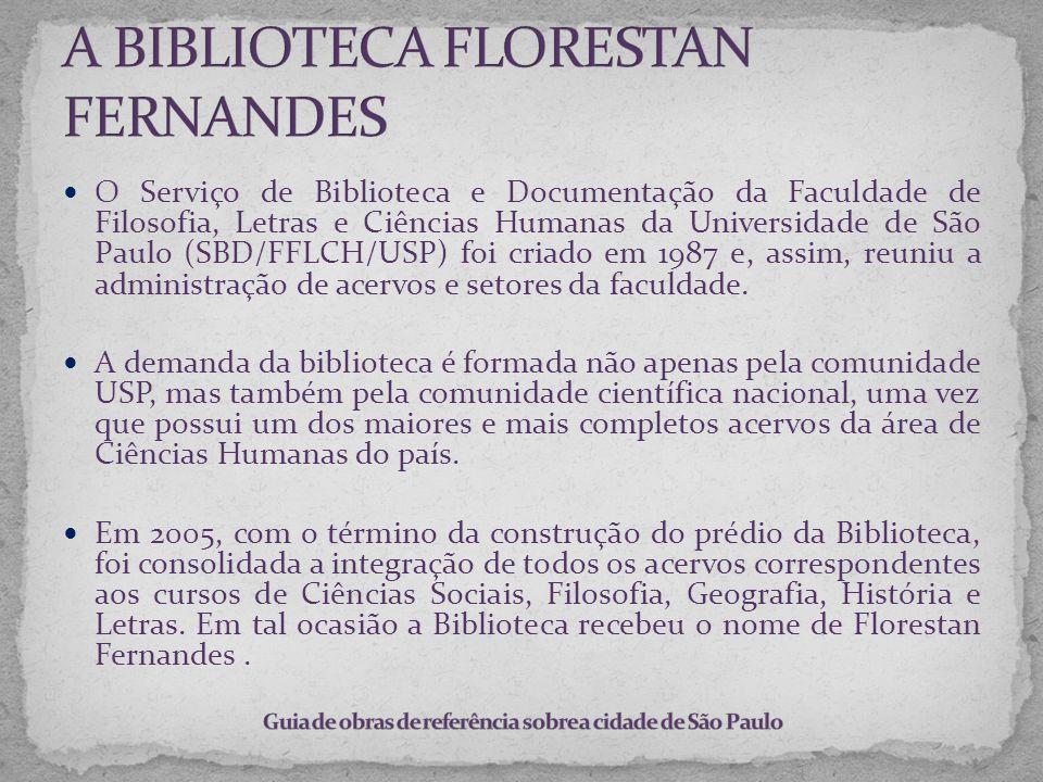 O Serviço de Biblioteca e Documentação da Faculdade de Filosofia, Letras e Ciências Humanas da Universidade de São Paulo (SBD/FFLCH/USP) foi criado em