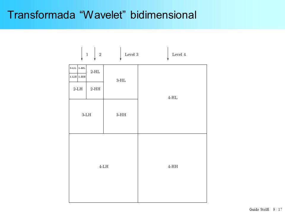 Guido Stolfi 9 / 17 Transformada Wavelet bidimensional