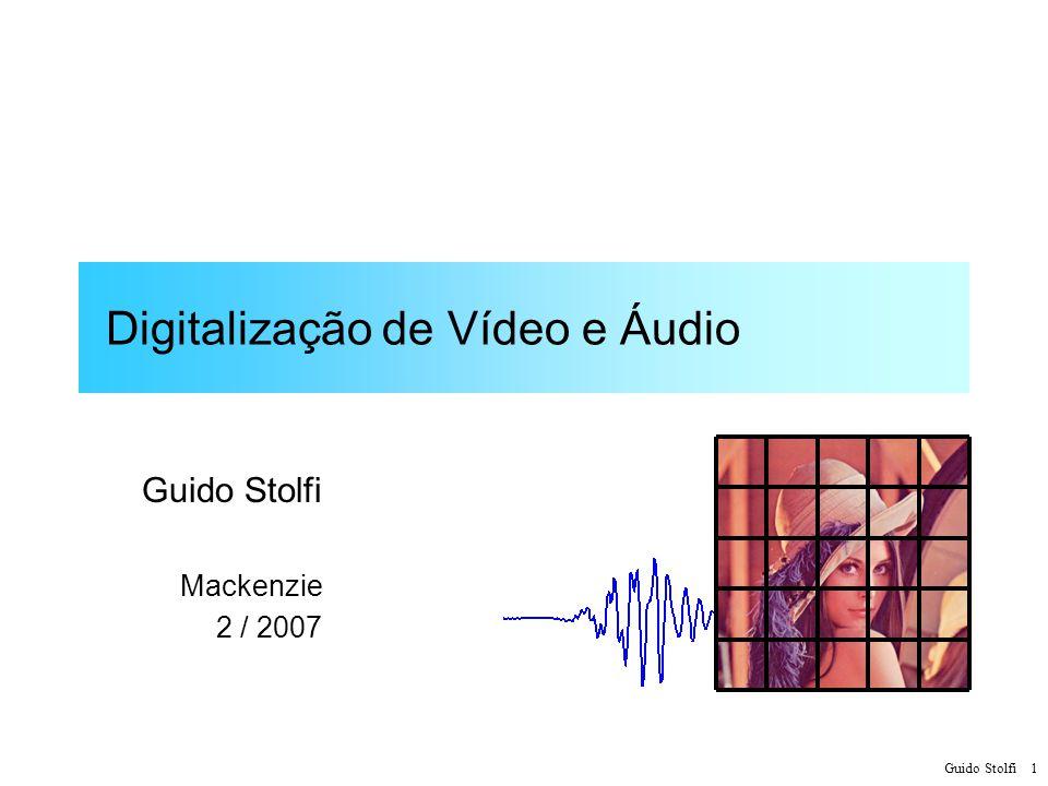 Guido Stolfi 132 Critérios de Resolução Temporal Remanência da Visão: –15 a 20 imagens (quadros) por segundo para proporcionar ilusão de movimento Cintilação: –48 ~ 60 imagens por segundo Interferências com a Rede Elétrica: 50 / 60 Hz –60 imagens por segundo (EUA, Japão, Brasil –50 imagens por segundo (Europa, Ásia, etc.)