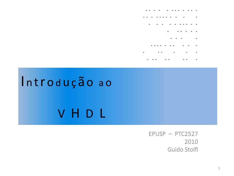Tipos de Dados em VHDL LIBRARY IEEE; USE IEEE.STD_LOGIC_1164.ALL; -- std_logic USE IEEE.STD_LOGIC_ARITH.ALL; -- numeros e funções ENTITY circuito_2 IS -- exemplos: PORT ( A, B : IN STD_LOGIC; -- entradas -- barramentos: Q : OUT STD_LOGIC_VECTOR (7 DOWNTO 0); P : BUFFER STD_LOGIC_VECTOR (1 TO 5)); END circuito2; 22