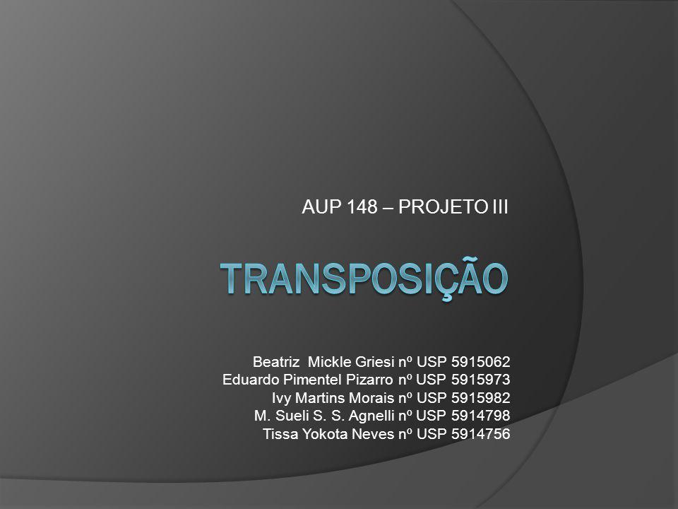AUP 148 – PROJETO III Beatriz Mickle Griesi nº USP 5915062 Eduardo Pimentel Pizarro nº USP 5915973 Ivy Martins Morais nº USP 5915982 M.