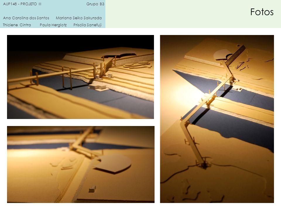 AUP148 - PROJETO III Grupo B3 Ana Carolina dos Santos Mariana Seiko Sakurada Thiciene Cintra Paula Herglotz Priscila Sanefuji Fotos