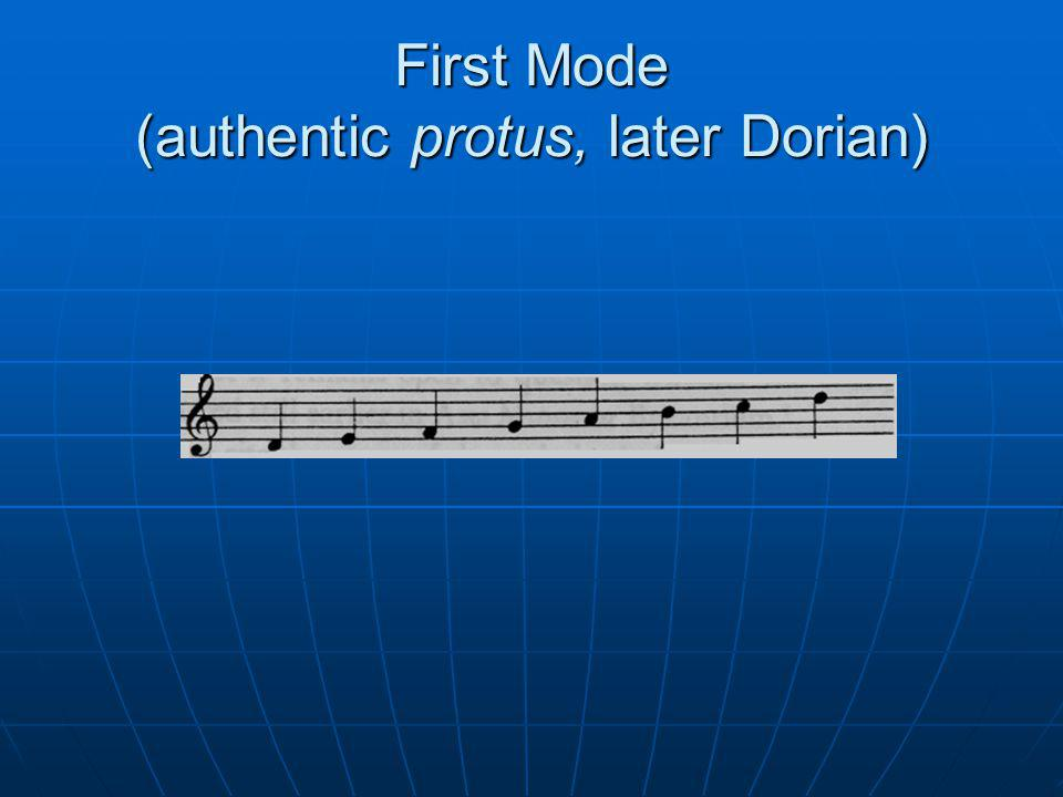 First Mode (authentic protus, later Dorian)