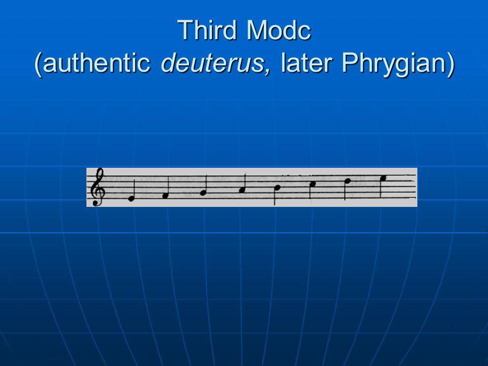 Third Modc (authentic deuterus, later Phrygian)