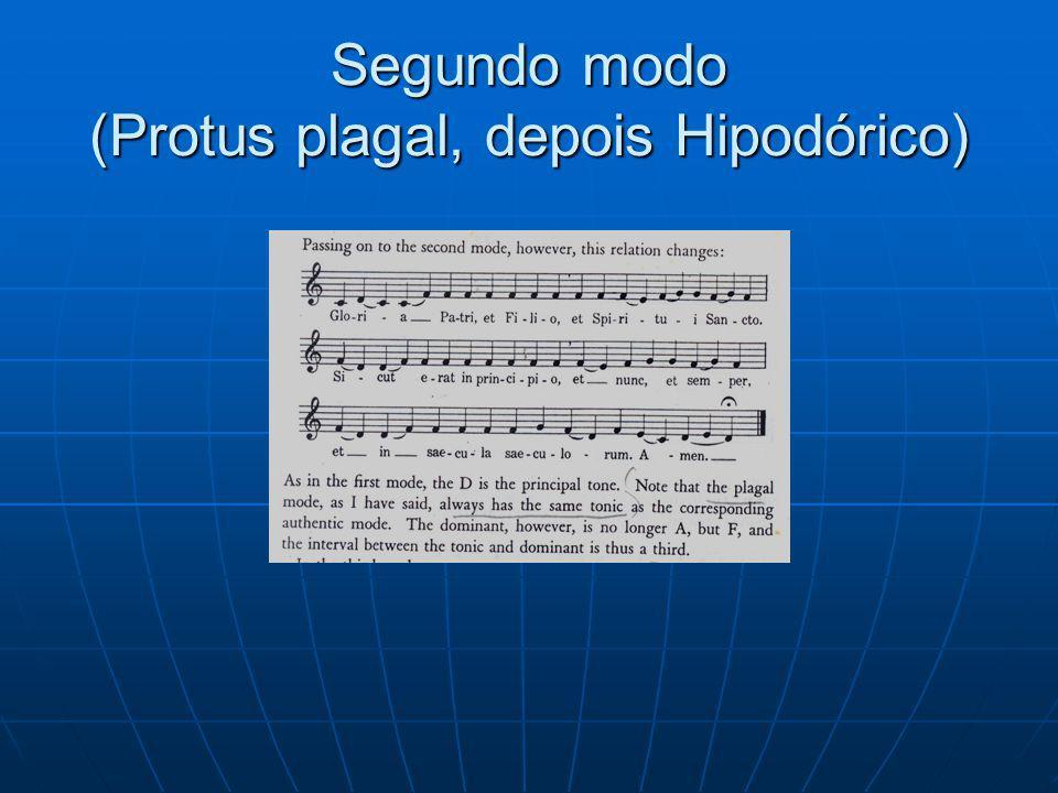 Segundo modo (Protus plagal, depois Hipodórico)