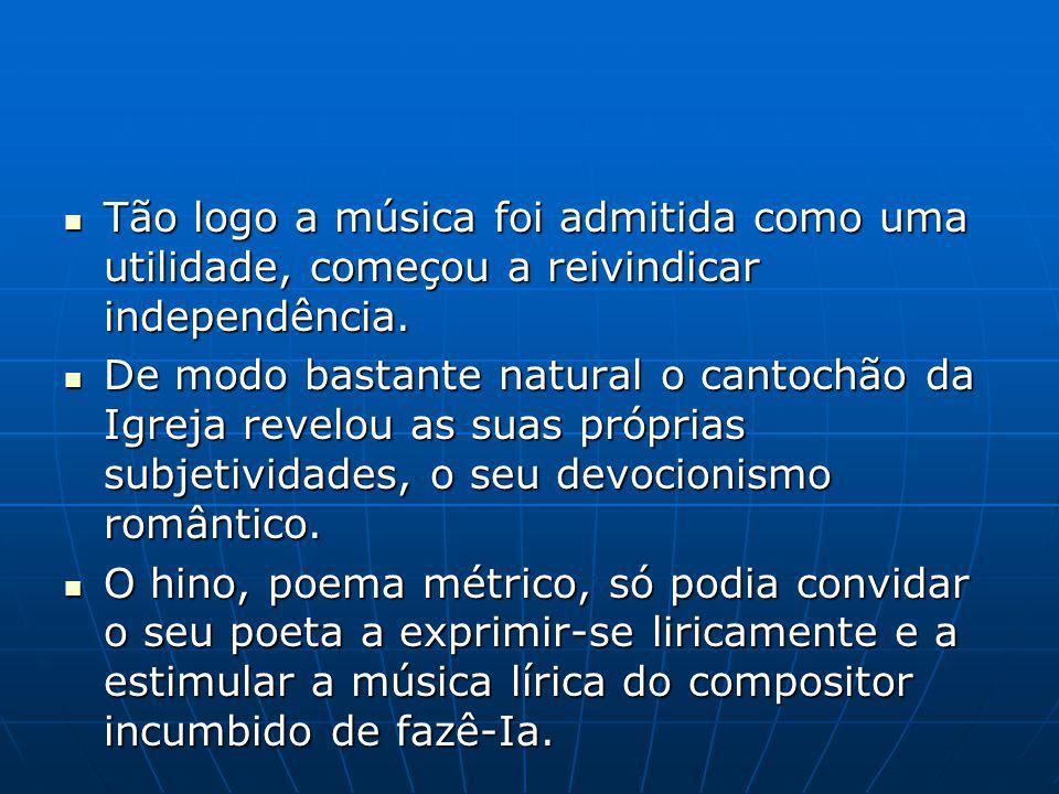 Tão logo a música foi admitida como uma utilidade, começou a reivindicar independência.