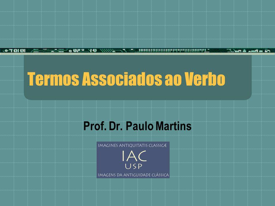 Termos Associados ao Verbo Prof. Dr. Paulo Martins