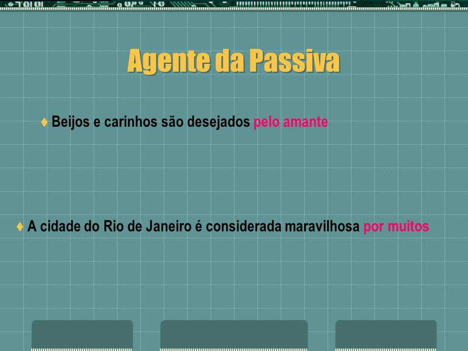 Agente da Passiva Beijos e carinhos são desejados pelo amante A cidade do Rio de Janeiro é considerada maravilhosa por muitos