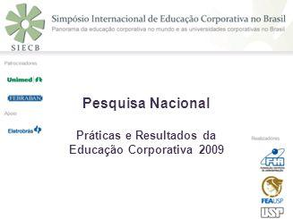 Pesquisa Nacional Práticas e Resultados da Educação Corporativa 2009