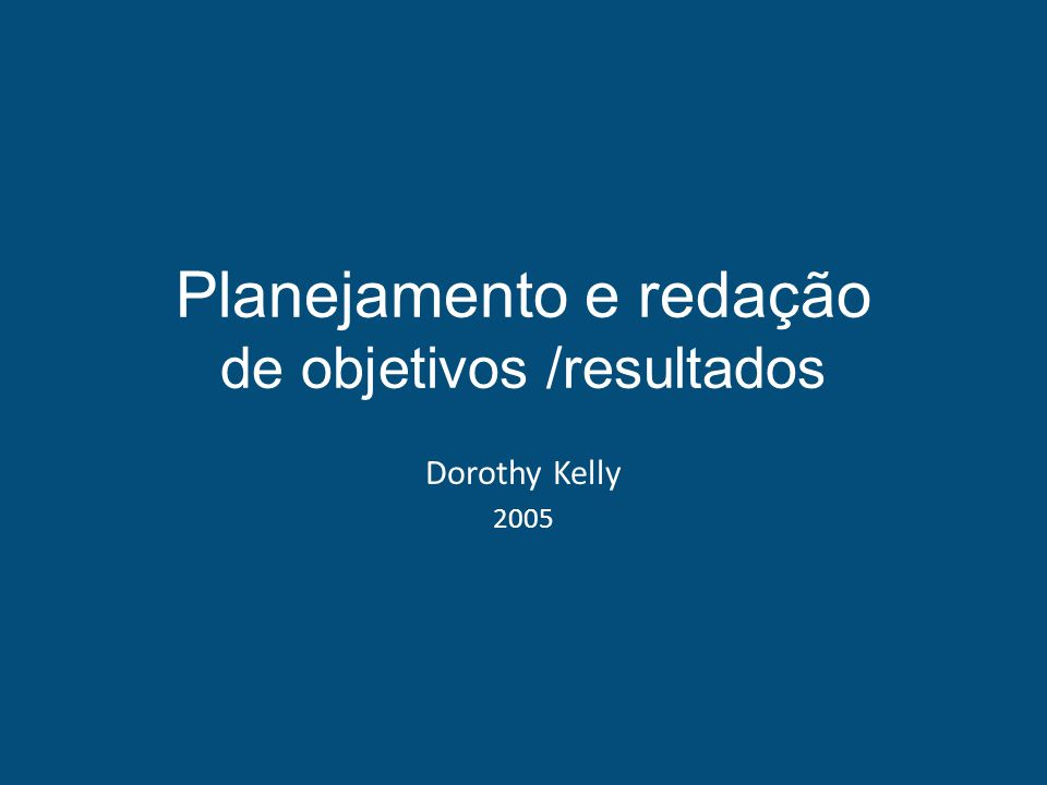 KELLY, Dorothy (2005) Planning and writing objectives/outcomes.