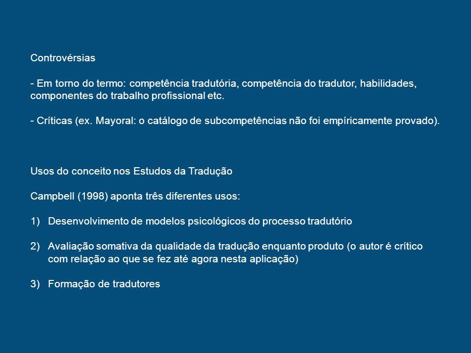 Controvérsias - Em torno do termo: competência tradutória, competência do tradutor, habilidades, componentes do trabalho profissional etc. - Críticas