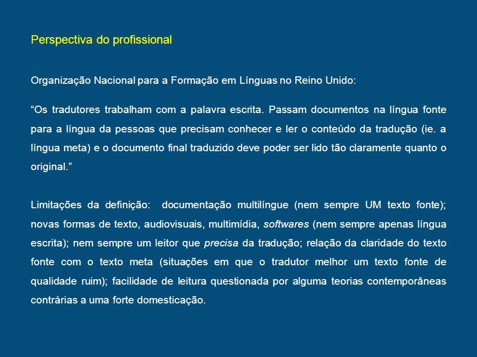 Perspectiva do profissional Organização Nacional para a Formação em Línguas no Reino Unido: Os tradutores trabalham com a palavra escrita. Passam docu
