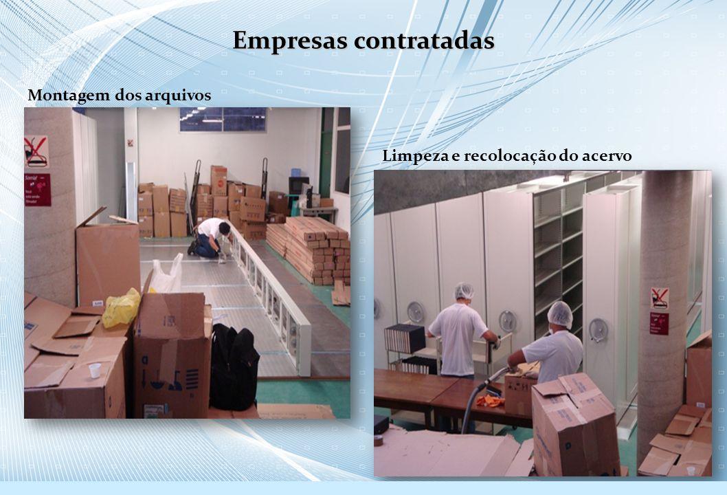 Montagem dos arquivos Limpeza e recolocação do acervo Empresas contratadas