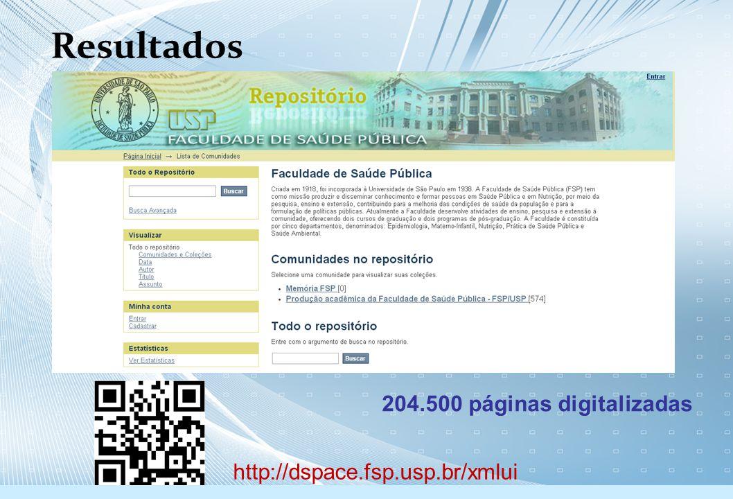 204.500 páginas digitalizadas http://dspace.fsp.usp.br/xmlui