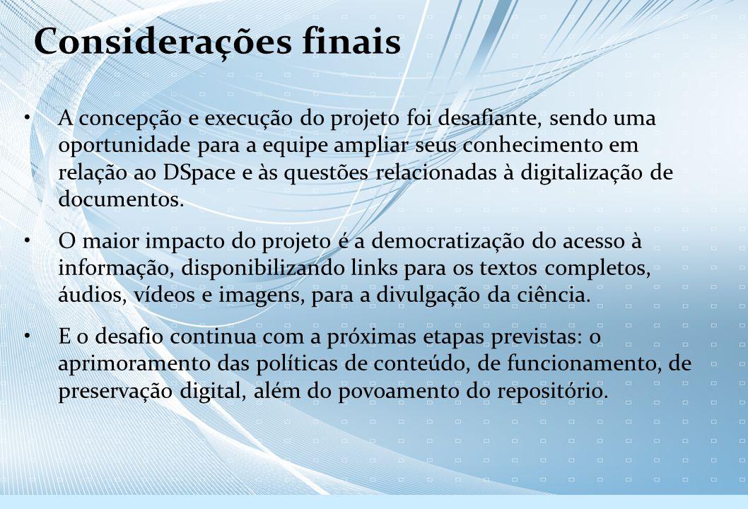 Considerações finais A concepção e execução do projeto foi desafiante, sendo uma oportunidade para a equipe ampliar seus conhecimento em relação ao DS