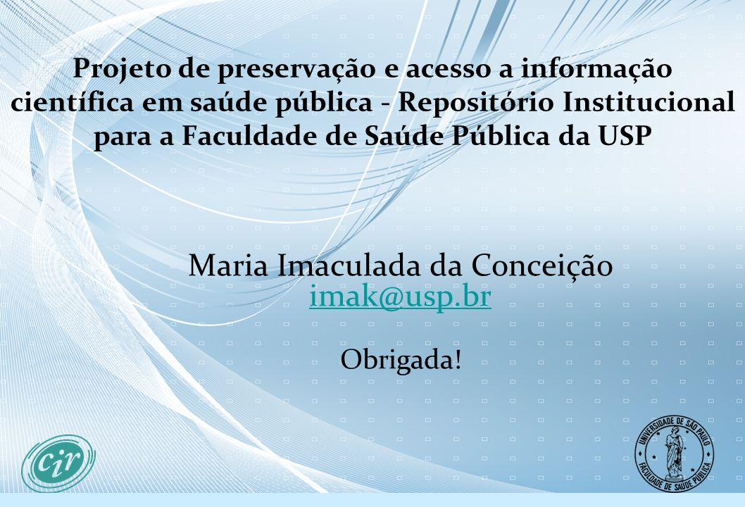 Projeto de preservação e acesso a informação científica em saúde pública - Repositório Institucional para a Faculdade de Saúde Pública da USP Maria Im