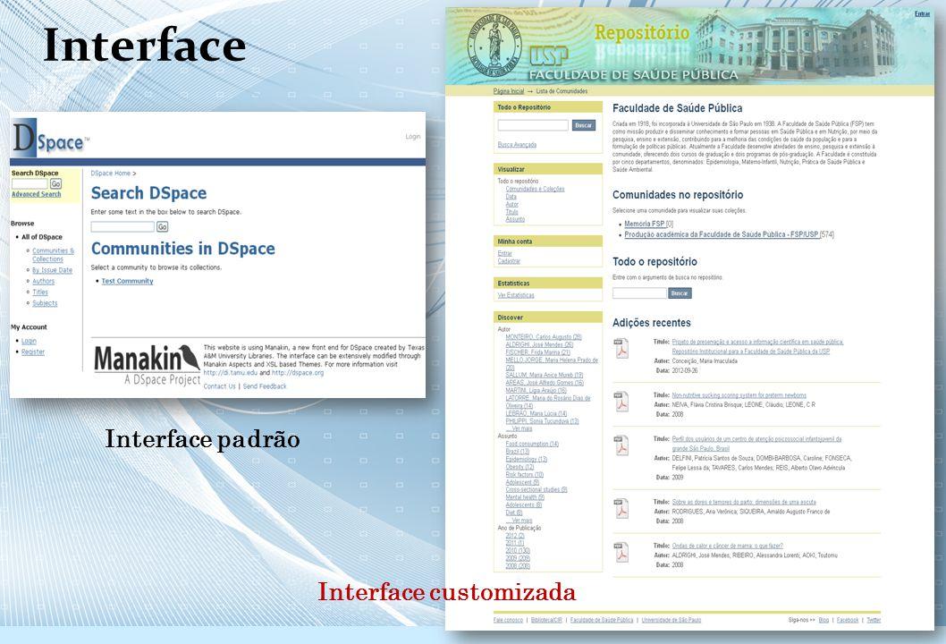Interface padrão Interface Interface customizada