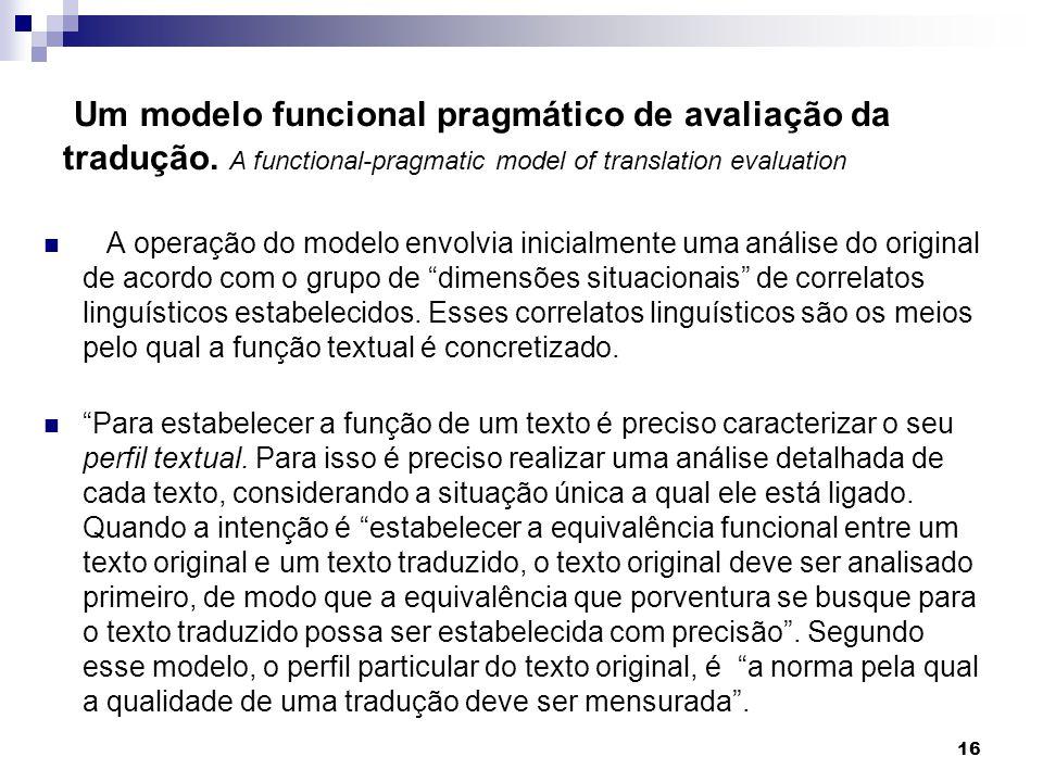 A operação do modelo envolvia inicialmente uma análise do original de acordo com o grupo de dimensões situacionais de correlatos linguísticos estabele