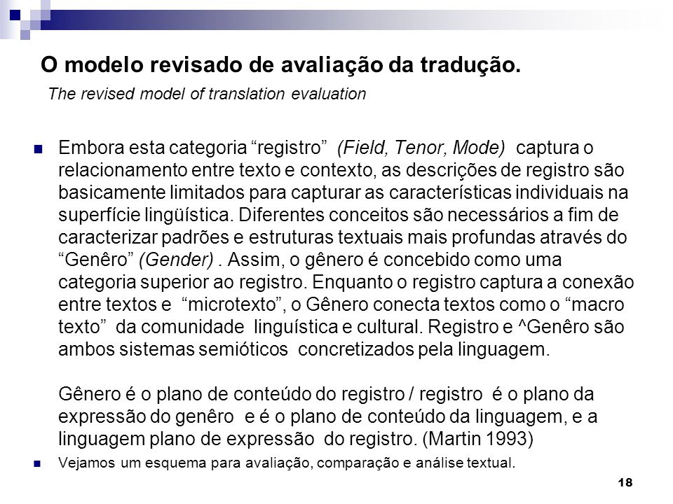 O modelo revisado de avaliação da tradução. The revised model of translation evaluation Embora esta categoria registro (Field, Tenor, Mode) captura o