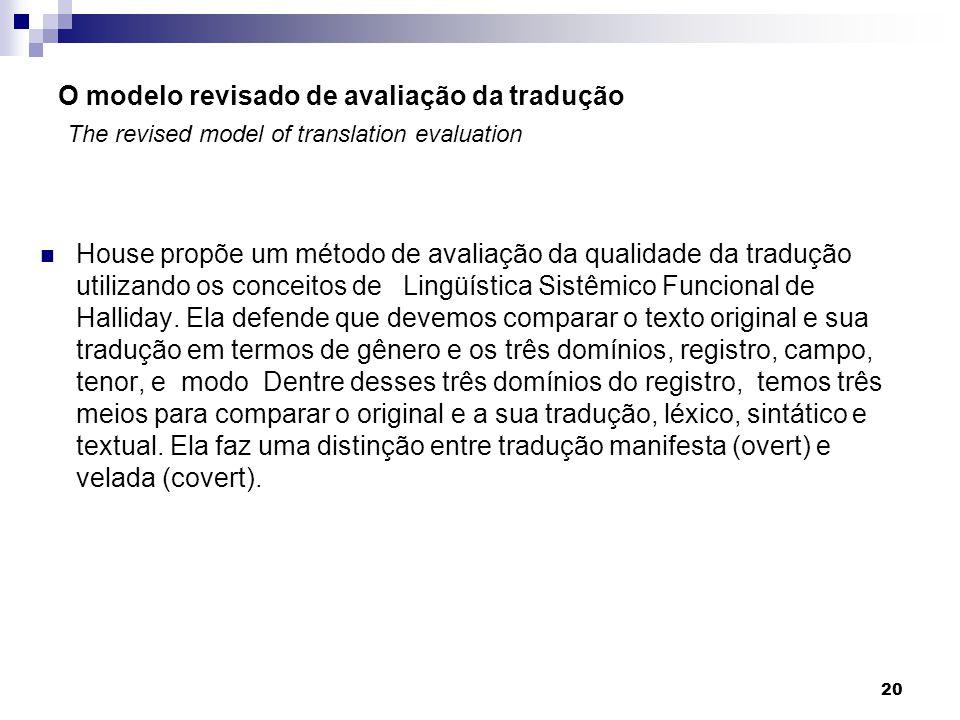 O modelo revisado de avaliação da tradução The revised model of translation evaluation House propõe um método de avaliação da qualidade da tradução ut