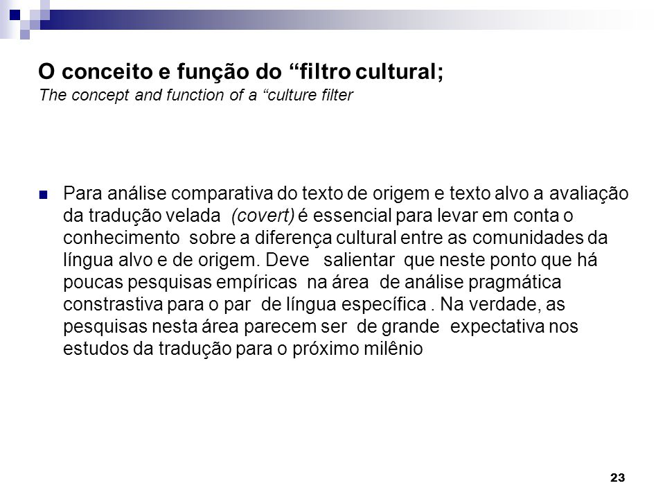 O conceito e função do filtro cultural; The concept and function of a culture filter Para análise comparativa do texto de origem e texto alvo a avalia