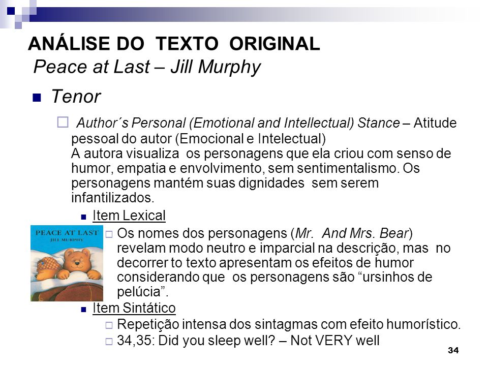 Tenor Author´s Personal (Emotional and Intellectual) Stance – Atitude pessoal do autor (Emocional e Intelectual) A autora visualiza os personagens que