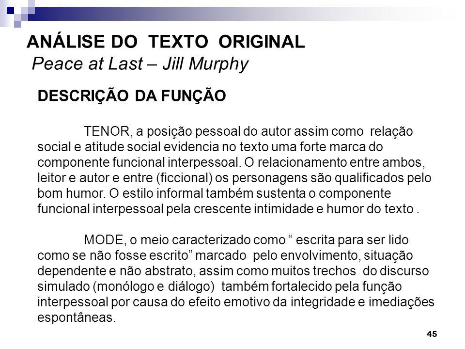 DESCRIÇÃO DA FUNÇÃO TENOR, a posição pessoal do autor assim como relação social e atitude social evidencia no texto uma forte marca do componente func
