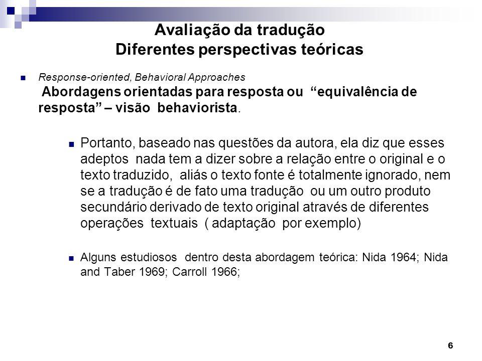 Response-oriented, Behavioral Approaches Abordagens orientadas para resposta ou equivalência de resposta – visão behaviorista. Portanto, baseado nas q