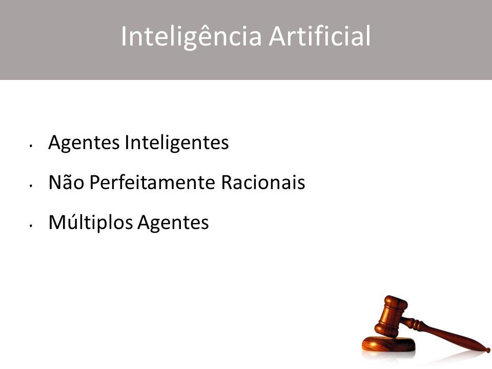 Inteligência Artificial Agentes Inteligentes Não Perfeitamente Racionais Múltiplos Agentes