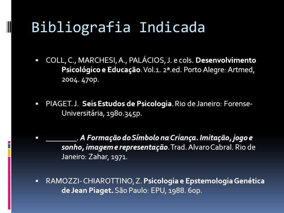 Bibliografia Indicada COLL, C., MARCHESI, A., PALÁCIOS, J.