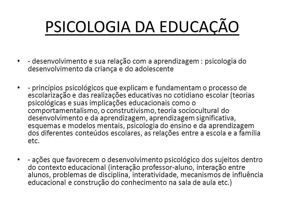 PSICOLOGIA DA EDUCAÇÃO - desenvolvimento e sua relação com a aprendizagem : psicologia do desenvolvimento da criança e do adolescente - princípios psi