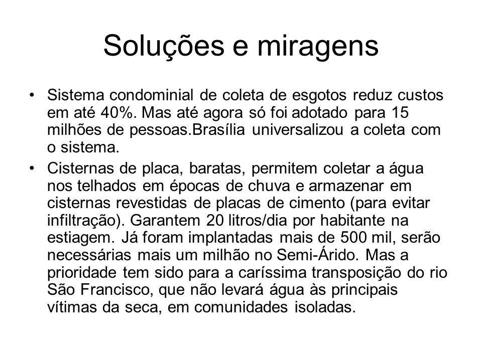 Soluções e miragens Sistema condominial de coleta de esgotos reduz custos em até 40%. Mas até agora só foi adotado para 15 milhões de pessoas.Brasília