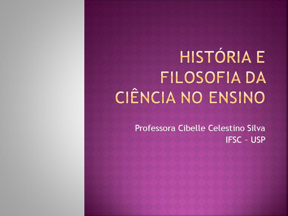 Professora Cibelle Celestino Silva IFSC – USP