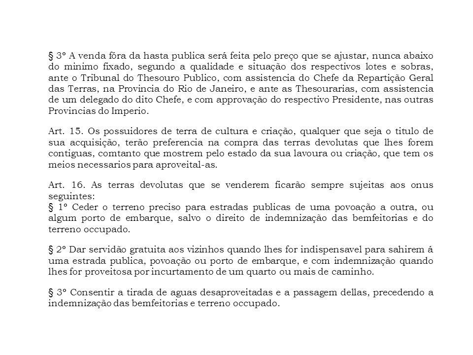 § 3º A venda fóra da hasta publica será feita pelo preço que se ajustar, nunca abaixo do minimo fixado, segundo a qualidade e situação dos respectivos
