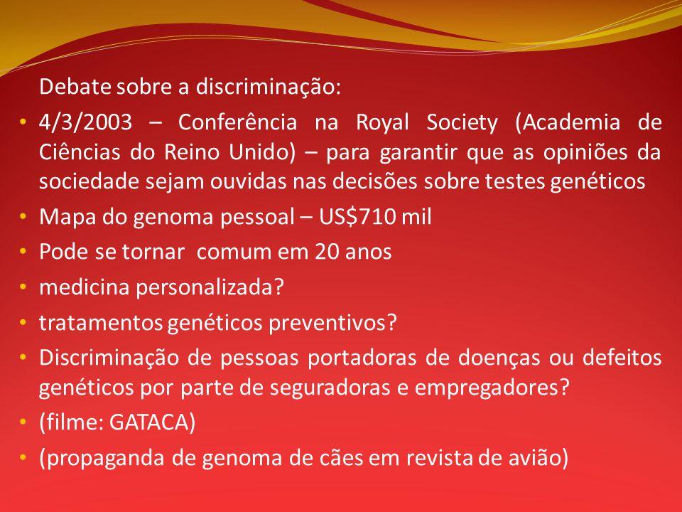 Debate sobre a discriminação: 4/3/2003 – Conferência na Royal Society (Academia de Ciências do Reino Unido) – para garantir que as opiniões da socieda