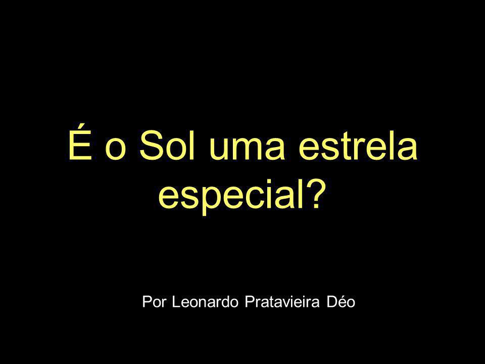 Massa do Sol = 1 989 000 000 000 000 000 000 000 000 000 kg = 1,989 x 10 30 kg