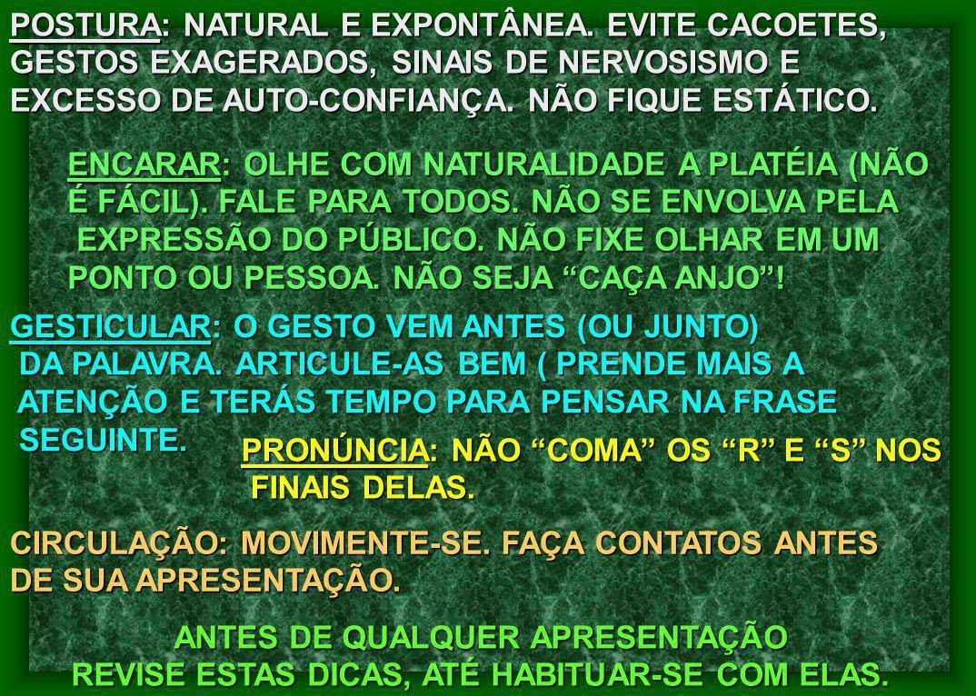 POSTURA: NATURAL E EXPONTÂNEA.