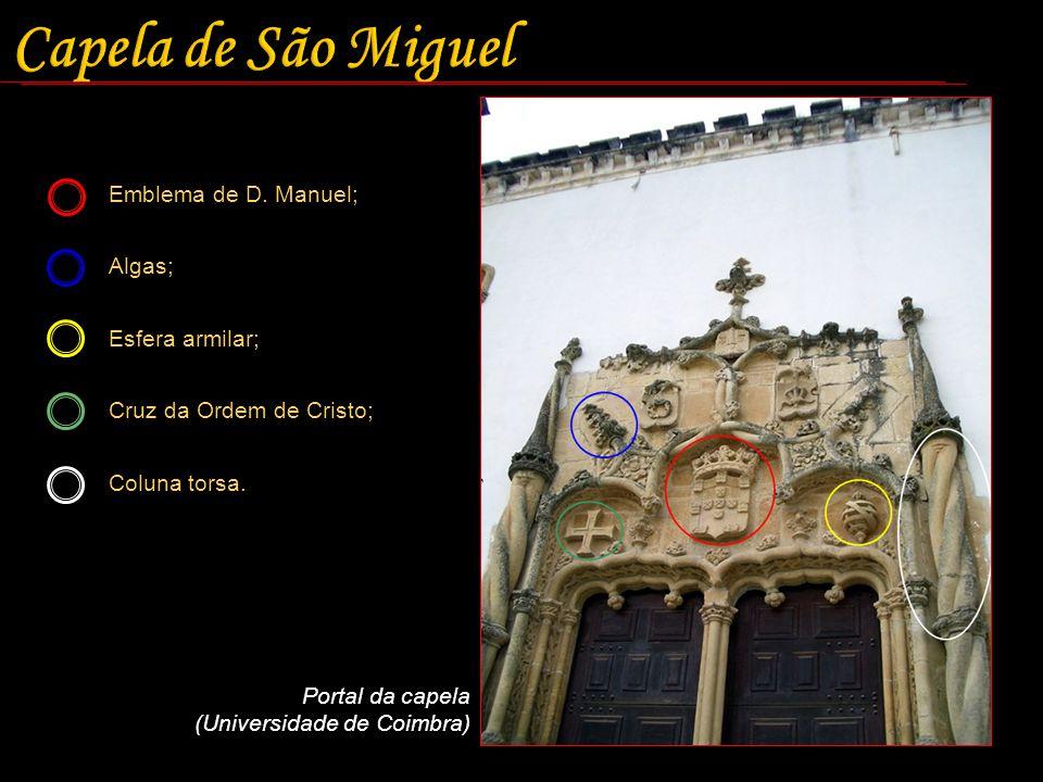 Emblema de D. Manuel; Algas; Esfera armilar; Cruz da Ordem de Cristo; Coluna torsa. Portal da capela (Universidade de Coimbra)