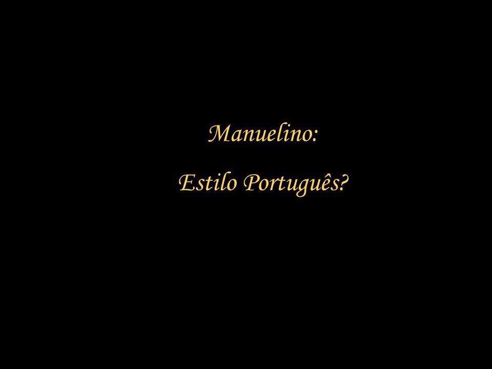 Manuelino: Estilo Português?
