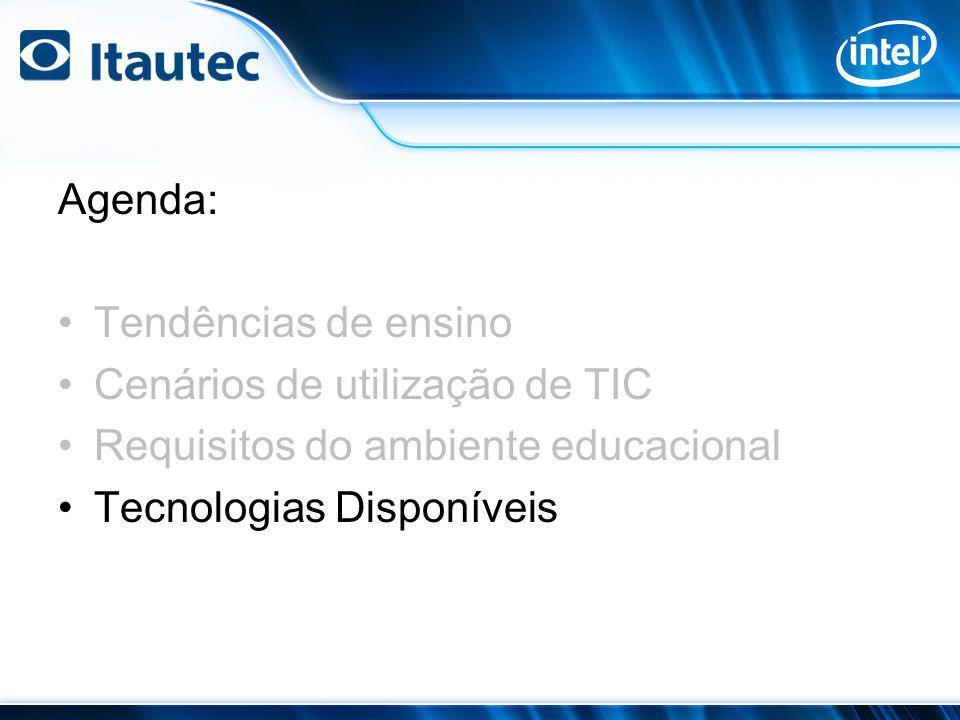 Agenda: Tendências de ensino Cenários de utilização de TIC Requisitos do ambiente educacional Tecnologias Disponíveis